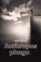 Anthropos phago